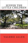 Suffer the Little Children - Valerie Allen