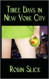 Three Days in New York City - Robin Slick