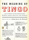 The Meaning of Tingo: and Other Extraordinary Words from Around the World - Adam Jacot de Boinod