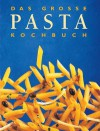 Das Grosse Pasta Kochbuch - Thomas Heider
