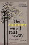 The Summer We All Ran Away - Cassandra Parkin