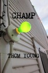 CHAMP - Thom Young