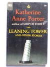 The Leaning Tower And Other Stories - Katherine Anne Porter