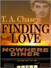 Nowhere Diner: Finding Love - T.A. Chase