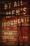 By All Men's Judgments - Brad Cotton