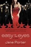 Easy on the Eyes - Jane Porter