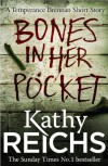 Bones In Her Pocket - Kathy Reichs