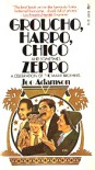 Groucho, Harpo, Chico and Sometimes Zeppo: A History of the Marx Brothers and a Satire on the Rest of the World (A Touchstone book) - Joe Adamson