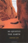 So Quietly the Earth - David Lee