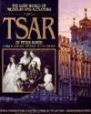 Tsar: The Lost World of Nicholas and Alexandra - Peter Kurth
