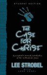 The Case for Christ--Student Edition, The - Lee Strobel, Jane Vogel