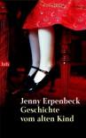 Geschichte vom alten Kind - Jenny Erpenbeck