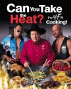 "CAN YOU TAKE THE HEAT?: The WWF Is Cooking! - Jim ""J.R."" Ross"