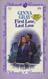 First Love, Last Love (Silhouette Romance #374) - Ginna Gray