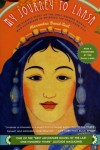 My Journey to Lhasa: The Classic Story of the Only Western Woman Who Succeeded in Entering the Forbidden City - Alexandra David-Neel