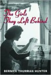 The Girls They Left Behind - Bernice Thurman Hunter