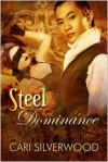 Steel Dominance - Cari Silverwood