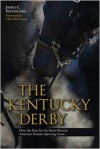 The Kentucky Derby: How the Run for the Roses Became America's Premier Sporting Event - James C. Nicholson, Chris McCarron