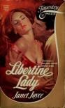 Libertine Lady (Tapestry Romance, No. 11) - Janet Joyce