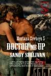 Doctor Me Up - Sandy Sullivan