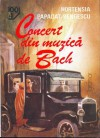 Concert din muzică de Bach - Hortensia Papadat-Bengescu
