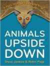 Animals Upside Down: A Pull, Pop, Lift & Learn Book! - Steve Jenkins, Robin Page