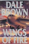 Wings of Fire (Patrick McLanahan, #10) - Dale Brown