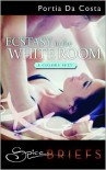 Ecstasy in the White Room - Portia Da Costa