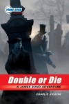 The Young Bond Series, Book Three: Double or Die (A James Bond Adventure) - Charlie Higson