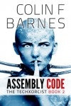Assembly Code (Book 2 of The Techxorcist) - Colin F. Barnes