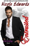 Entrusted - A Club Destiny Novella  (Volume 9) - Nicole Edwards