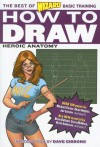 How to Draw: Heroic Anatomy (The Best of Wizard Basic Training) - Wizard Entertainment