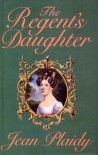 The Regent's Daughter - Jean Plaidy