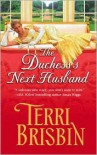The Duchess's Next Husband (Harlequin Historical, #751) - Terri Brisbin