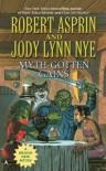 Myth-Gotten Gains (Myth Adventures, #17) - Robert Lynn Asprin, Jody Lynn Nye