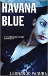 Havana Blue - Leonardo Padura,  Peter Bush (Translator)