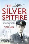 The Silver Spitfire - Tom Neil