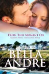From This Moment On: The Sullivans, Book 2 - Bella Andre