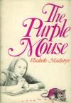 The Purple Mouse - Elisabeth MacIntyre