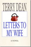 Letters to My Wife - Terry  Dean
