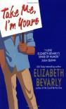 Take Me, I'm Yours - Elizabeth Bevarly