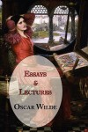 Oscar Wilde's Essays and Lectures - Oscar Wilde