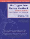 The Trigger Point Therapy Workbook: Your Self-Treatment Guide for Pain Relief - Clair Davies, Amber Davies, David G. Simons, David Simons