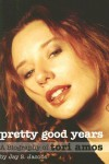 Pretty Good Years: A Biography of Tori Amos - Jay S. Jacobs