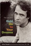 Hold On to Your Dreams: Arthur Russell and the Downtown Music Scene, 1973-1992 - Tim Lawrence