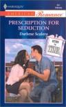 Prescription For Seduction (Return To Tyler) (Harlequin American Romance #861) - Darlene Scalera