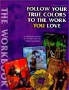 Follow Your True Colors to the Work You Love - Carolyn Kalil