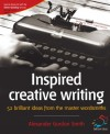 Inspired Creative Writing (52 Brilliant Ideas) - Alexander Gordon Smith