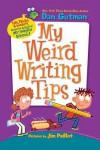 My Weird Writing Tips - Dan Gutman, Jim Paillot