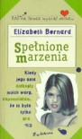 Spełnione marzenia - Elizabeth Bernard